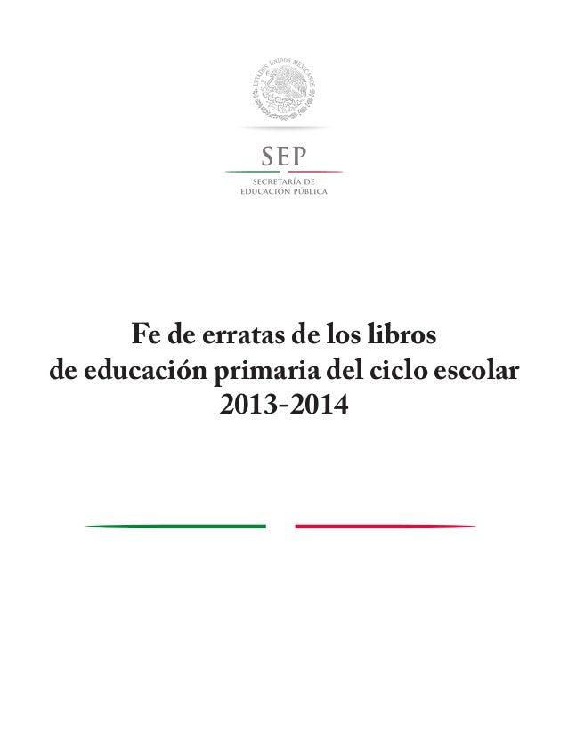 Fe de erratas de los libros de texto del ciclo 2013 2014 de la SEP