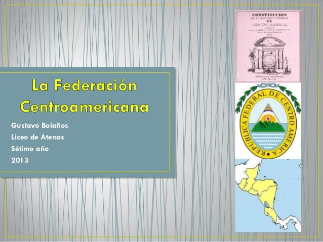 Costa Rica y la Federación Centroamericana.
