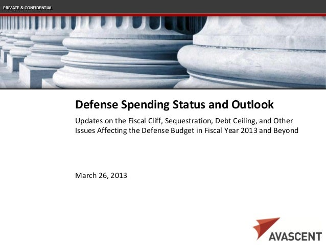 PRIVATE & CONFIDENTIAL                         Defense Spending Status and Outlook                         Updates on the ...