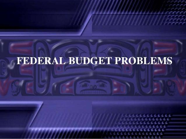FEDERAL BUDGET PROBLEMS