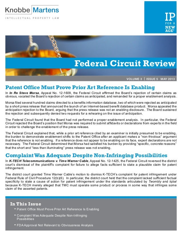Federal Circuit ReviewVOLUME 3 | ISSUE 5 MAY 2013Patent Office Must Prove Prior Art Reference Is EnablingIn In Re Steve Mo...