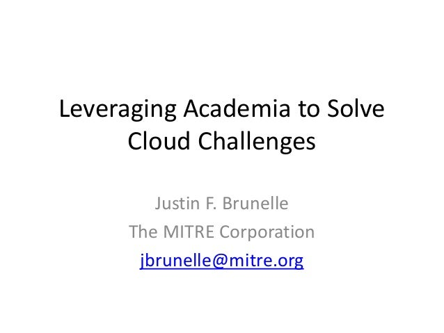 Recap of MITRE Cloud Collaboration Sessions by Justin Brunelle of MITRE | December 17, 2013 | Federal Cloud Computing Summit