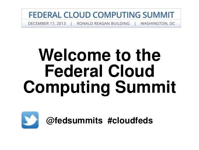 Progam slides | December 17, 2013 | Federal Cloud Computing Summit