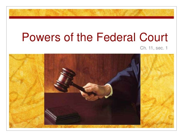 Powers of the Federal Court                     Ch. 11, sec. 1