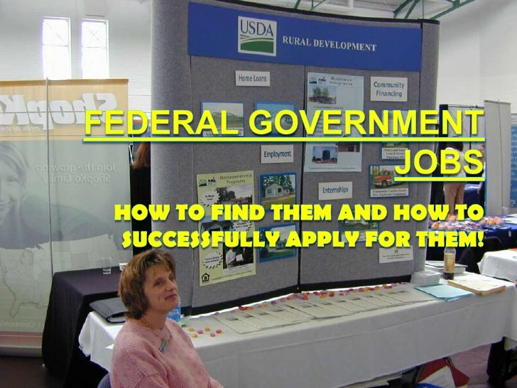Federal Government JobsHow to find them and how to successfully apply for them!<br />