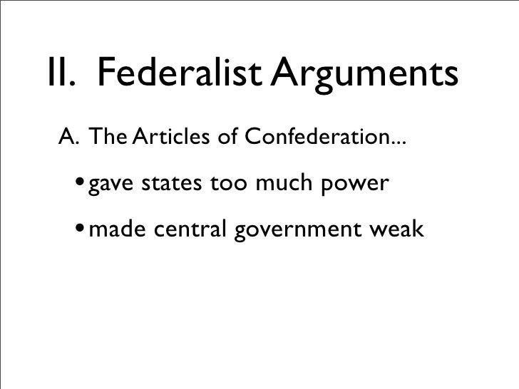anti federalist articles of confederation and strong Ratification and the bill of to amending the articles of confederation anti-federalist strong national government the federalists proposed.