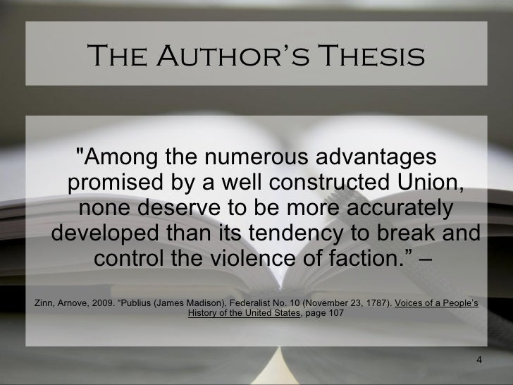 federalist 10 thesis The federalist nos 10 and 51, written by james madison, provided the closing case in the ratification debates opponents of the proposed federal constitution argued that republican governments invariably failed if attempted over too large an area, but madison contended a republic would work better.