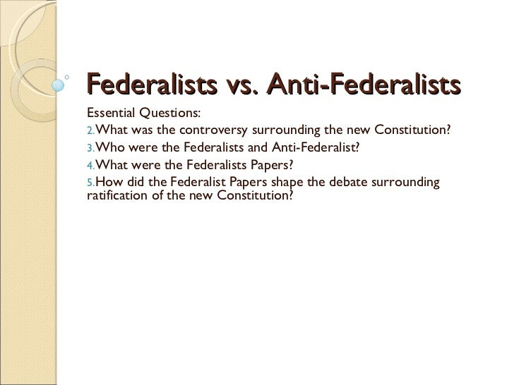 federalists vs anti federalists essay questions