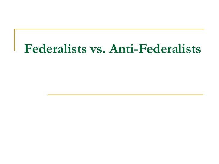 Federalist vs anti federalist essay