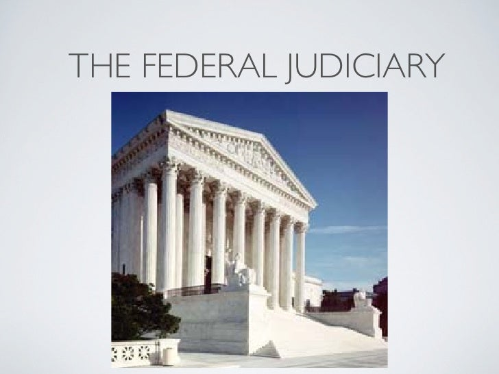 THE FEDERAL JUDICIARY