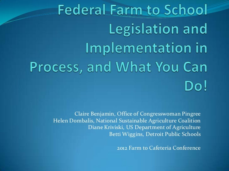 Federal Farm to School Legislation and Implementation Process and What You Can Do!