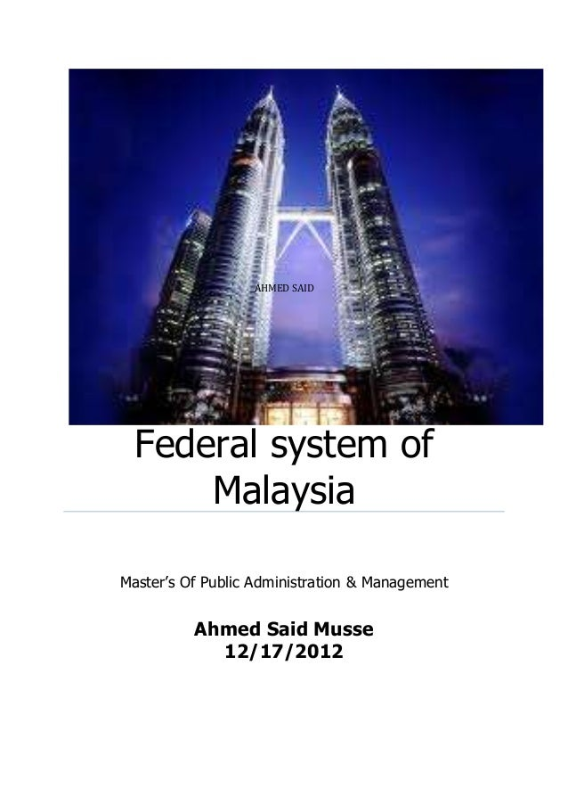 AHMED SAID  Federal system of      MalaysiaMaster's Of Public Administration & Management          Ahmed Said Musse       ...