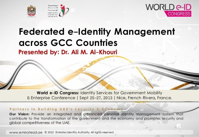 www.emiratesid.ae © 2013 Emirates Identity Authority. All rights reserved World e-ID Congress: Identity Services for Gover...