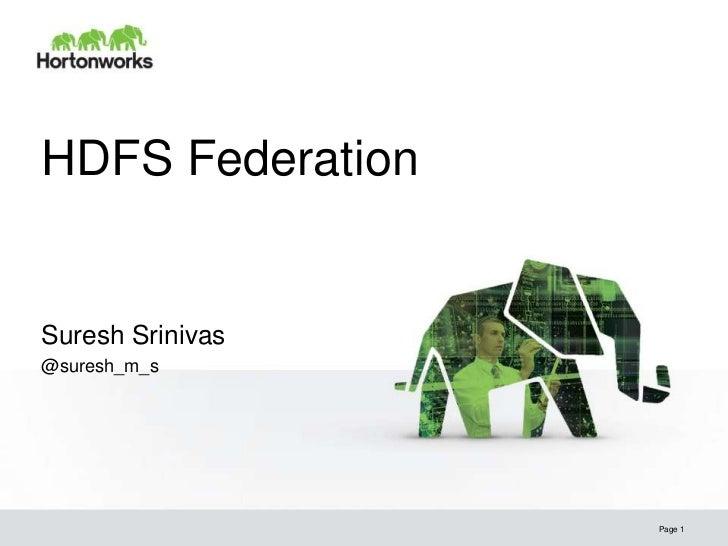 HDFS FederationSuresh Srinivas@suresh_m_s                  Page 1
