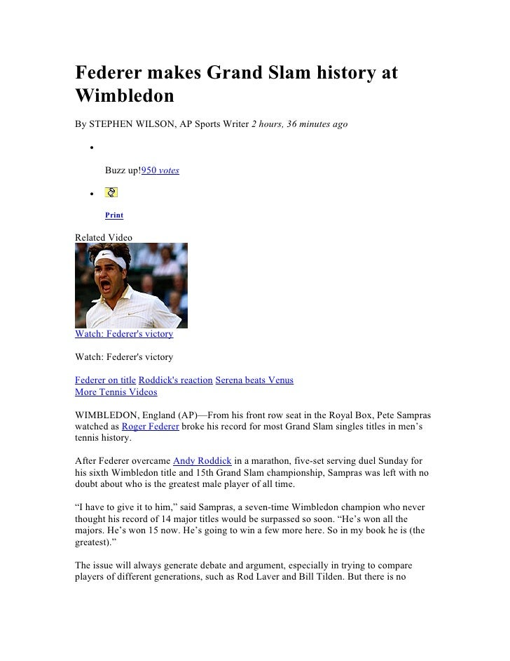 Federer makes Grand Slam history at Wimbledon By STEPHEN WILSON, AP Sports Writer 2 hours, 36 minutes ago     •         Bu...