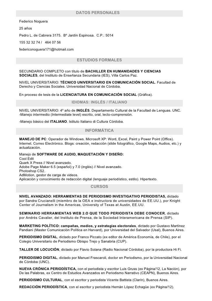 DATOS PERSONALES  Federico Noguera 25 años Pedro L. de Cabrera 3175. Bº Jardín Espinosa. C.P.: 5014 155 32 32 74 / 464 07 ...