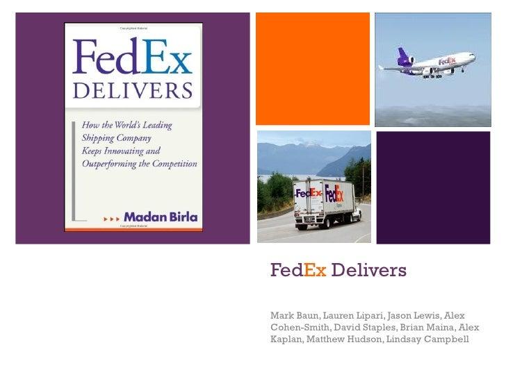 Fed Ex  Delivers Mark Baun, Lauren Lipari, Jason Lewis, Alex Cohen-Smith, David Staples, Brian Maina, Alex Kaplan, Matthew...