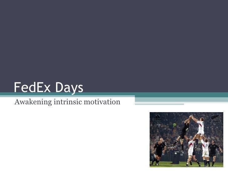 FedEx Days Awakening intrinsic motivation