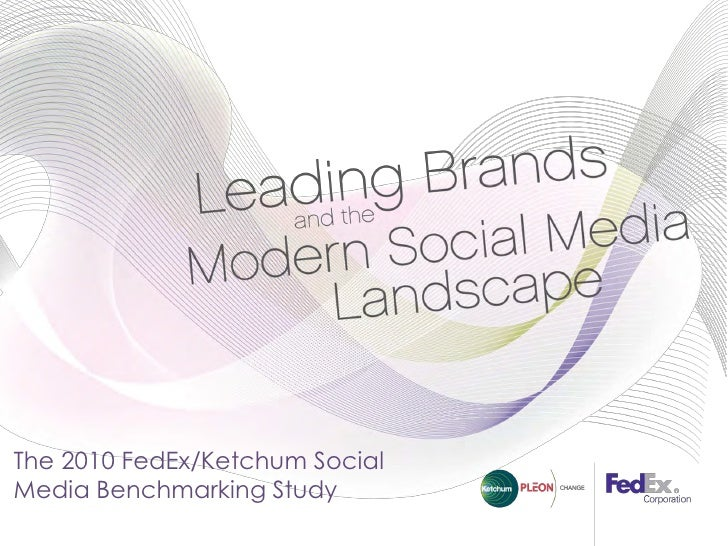 The 2010 FedEx/Ketchum SocialMedia Benchmarking Study