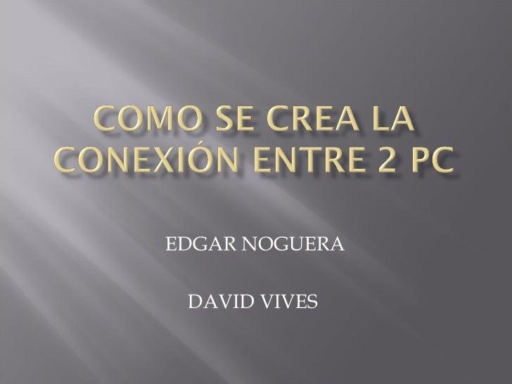 EDGAR NOGUERA DAVID VIVES