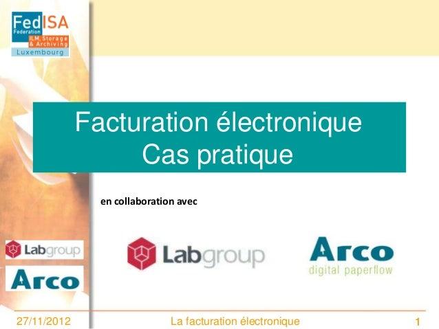 Facturation électronique                  Cas pratique               en collaboration avec27/11/2012                    La...