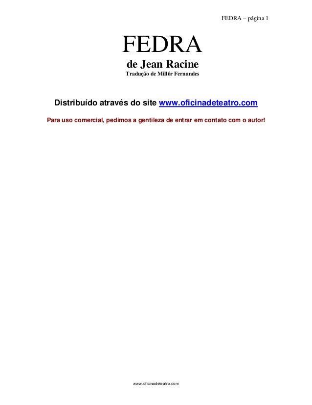 FEDRA – página 1 FEDRA de Jean Racine Tradução de Millôr Fernandes Distribuído através do site www.oficinadeteatro.com Par...
