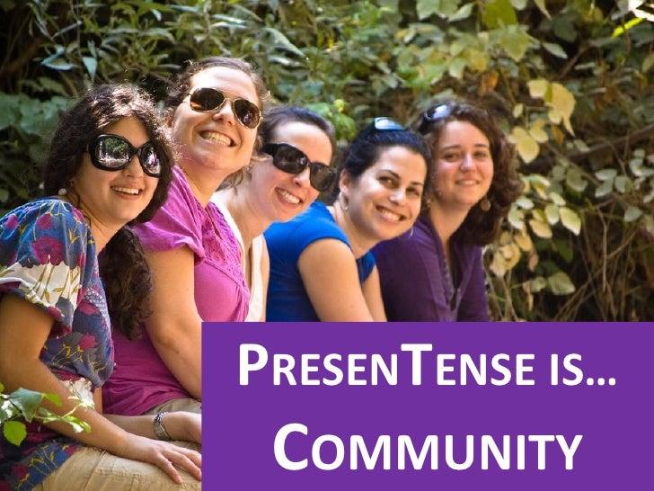 PRESENTENSE IS… COMMUNITY