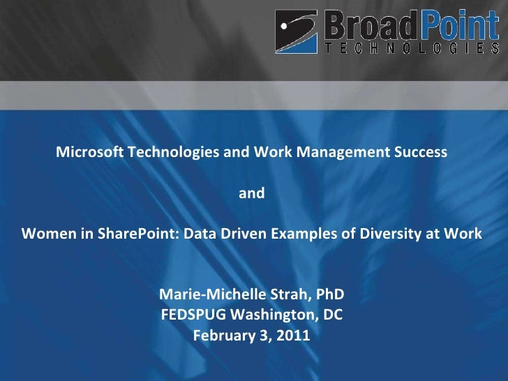 Microsoft Technologies and Work Management Success and Women in SharePoint: Data Driven Examples of Diversity at Work