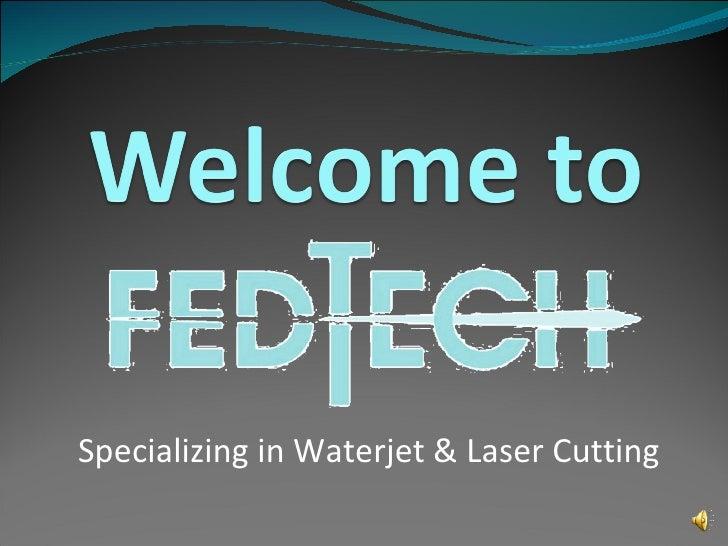 Specializing in Waterjet & Laser Cutting