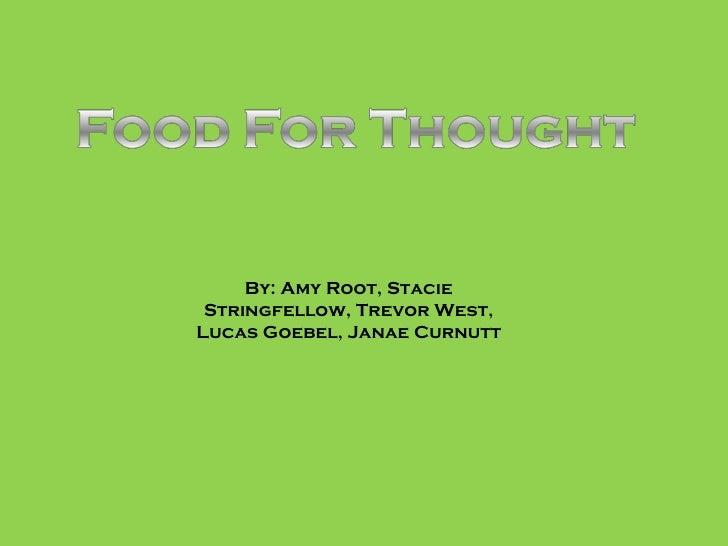 By: Amy Root, Stacie Stringfellow, Trevor West, Lucas Goebel, Janae Curnutt