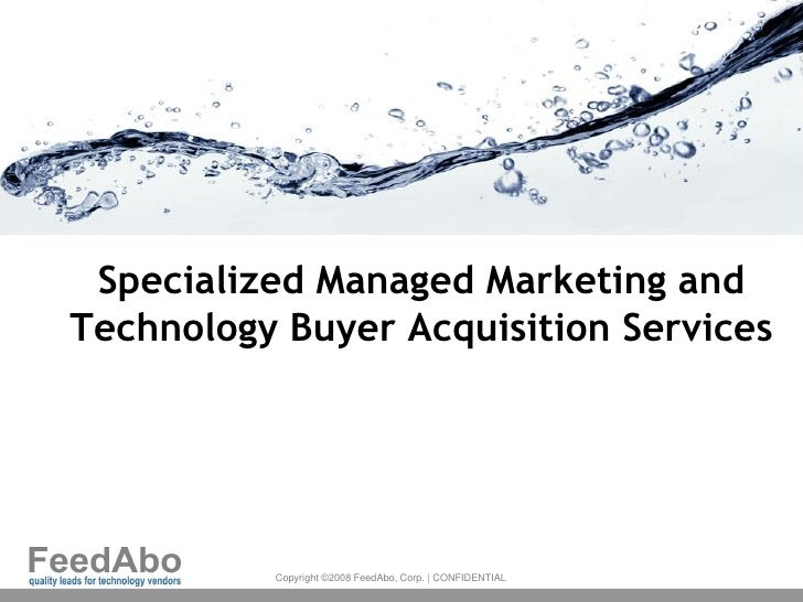 Specialized Managed Marketing and Technology Buyer Acquisition Services               Copyright ©2008 FeedAbo, Corp.   CON...