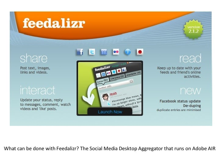 What can be done with Feedalizr? The Social Media Desktop Aggregator that runs on Adobe AIR