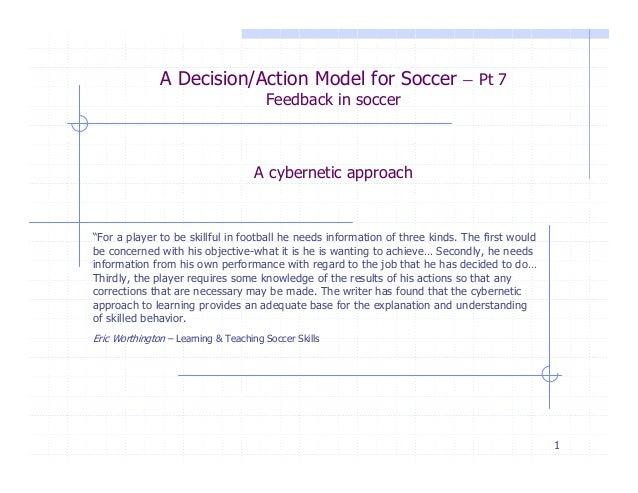 Feedback in soccer, A Decision/Action Model for Soccer – Pt 7