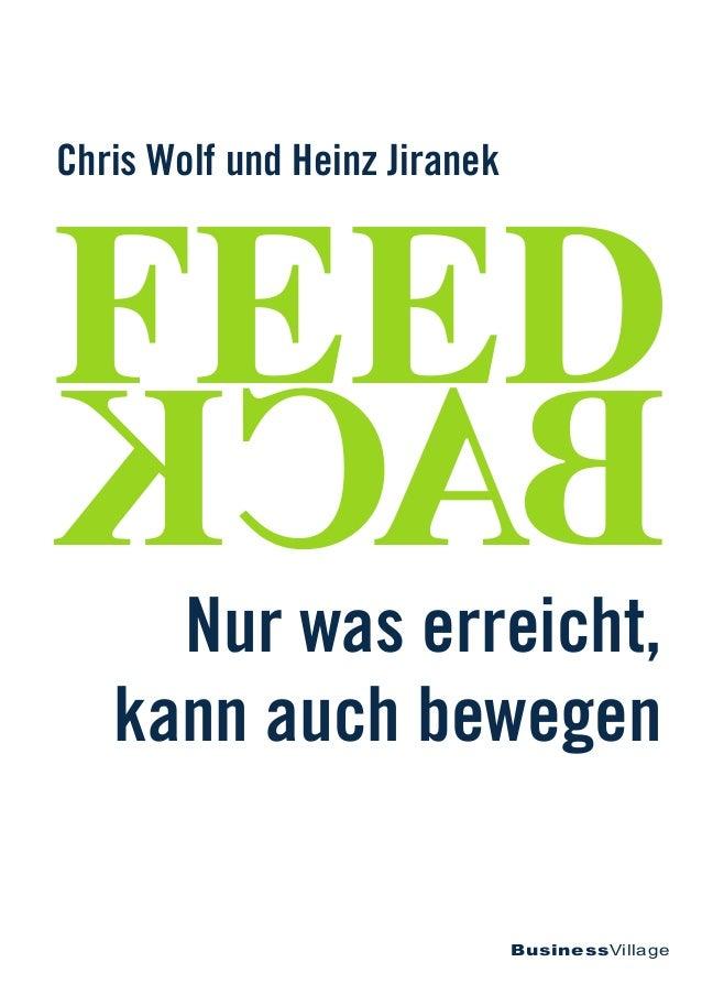 Chris Wolf und Heinz Jiranek FEEDBACKNur was erreicht,  kann auch bewegen  BusinessVillage