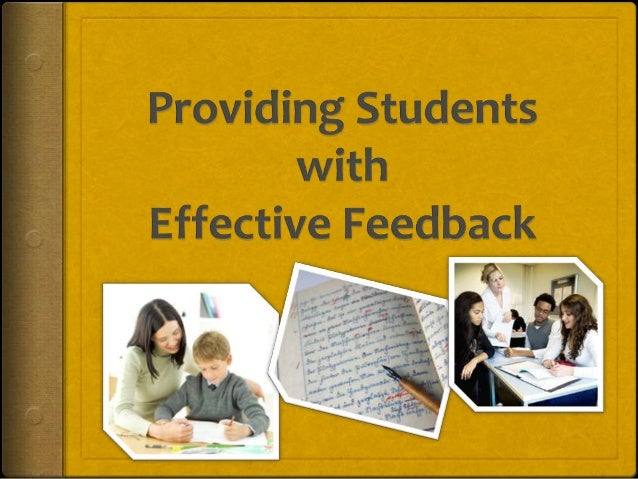 """What is Feedback? """"Feedback is an objective description of a student's performance intended to guide future performance. U..."""