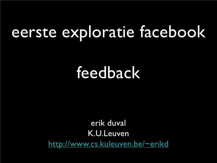 eerste exploratie facebook             feedback                 erik duval               K.U.Leuven     http://www.cs.kule...