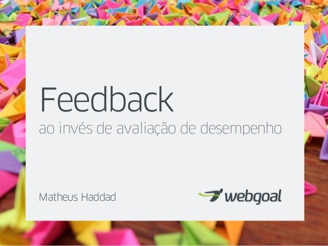 Feedback ao invés de avaliação de desempenho Matheus Haddad