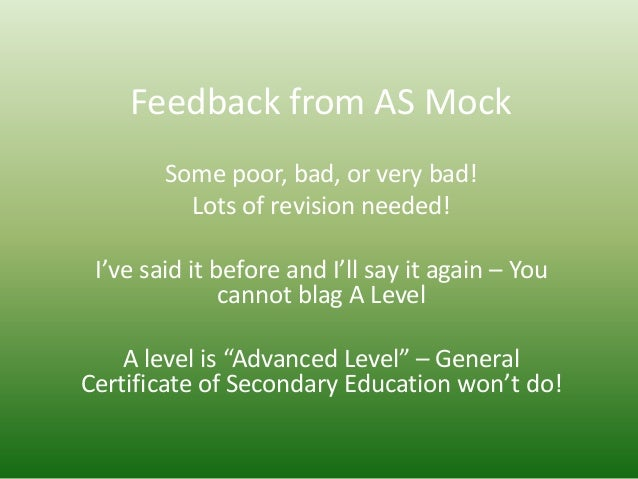 Feedback from AS Mock        Some poor, bad, or very bad!          Lots of revision needed! I've said it before and I'll s...