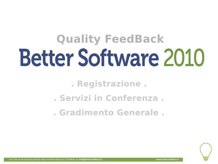 Better Software: Feedback Report 2010