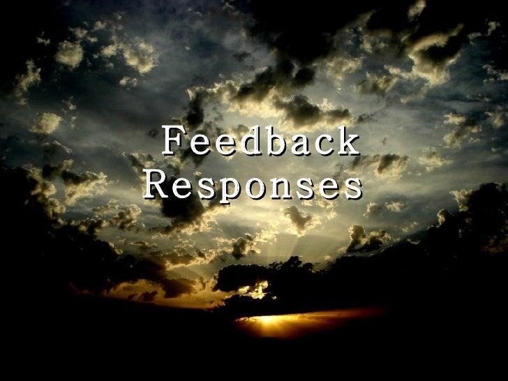 Feedback Responsesfor Rrk