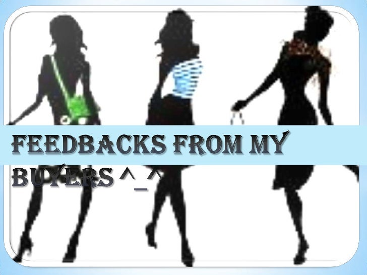 Feedbacks from my buyers ^ ^