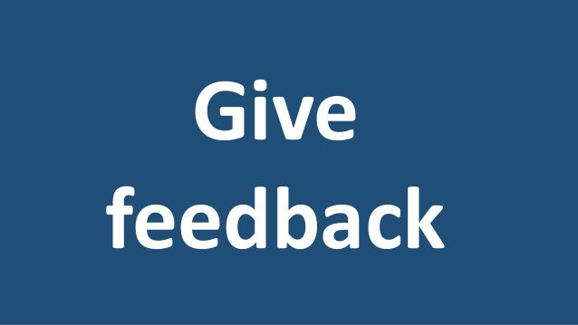 How do we give feedback?