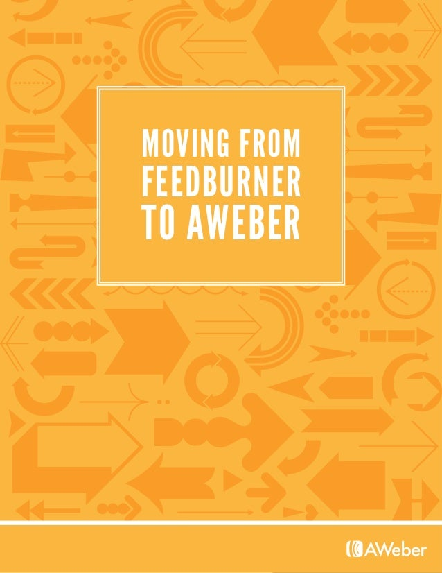 MOVING FROM TO AWEBER FEEDBURNER