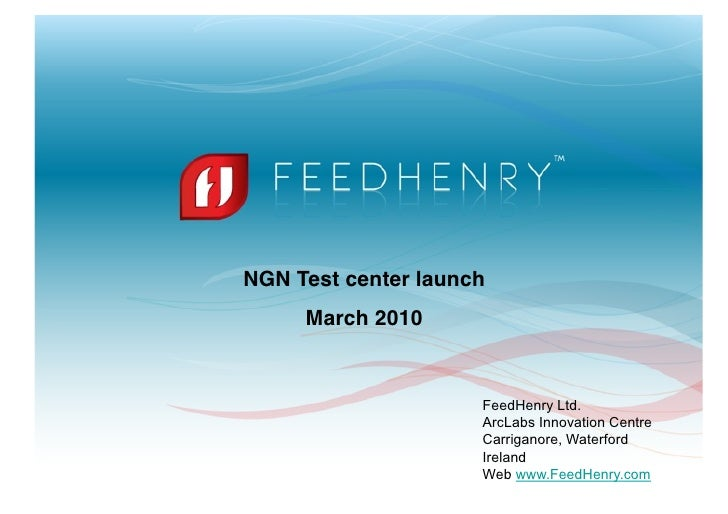 NGN Test center launch!      March 2010!                         FeedHenry Ltd.                       ArcLabs Innovation C...