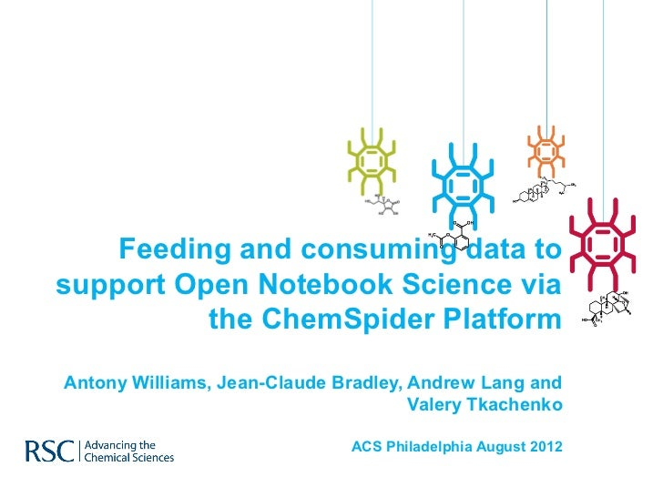 Feeding and consuming data to support open notebook science via the chem spider platform