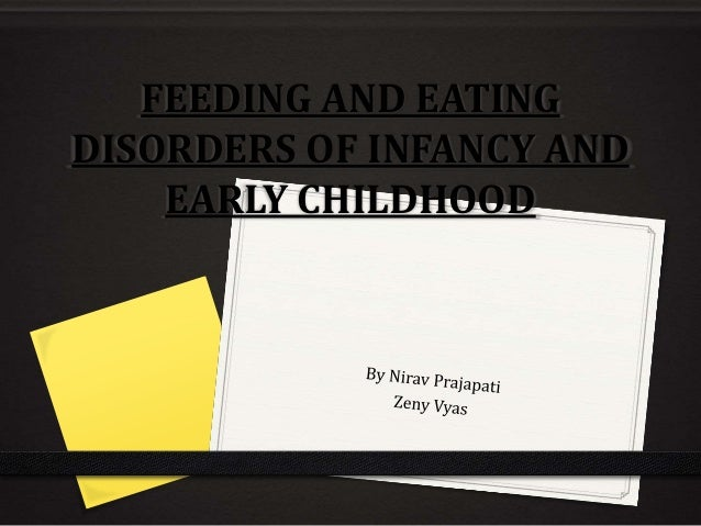 Feeding and eating disorders of infancy and early childhood 2
