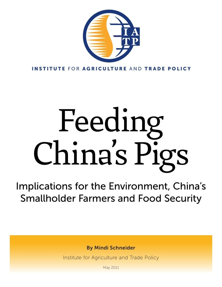 I N S T I T U T E F O R A G R I C U LT U R E A N D T R A D E P O L I C Y    Feeding   China's PigsImplications for the Env...