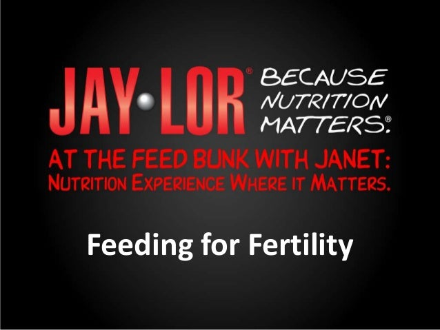 Feeding for fertilty