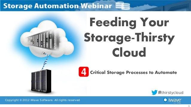 Feeding Your                                                      Storage-Thirsty                                         ...