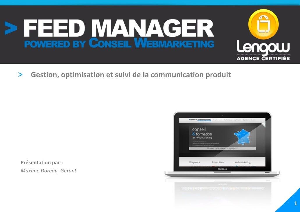 > Gestion, optimisation et suivi de la communication produitPrésentation par :Maxime Doreau, Gérant                       ...